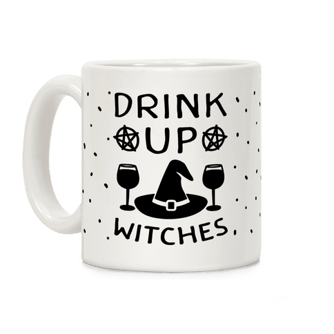 Drink Up Witches Coffee Mug