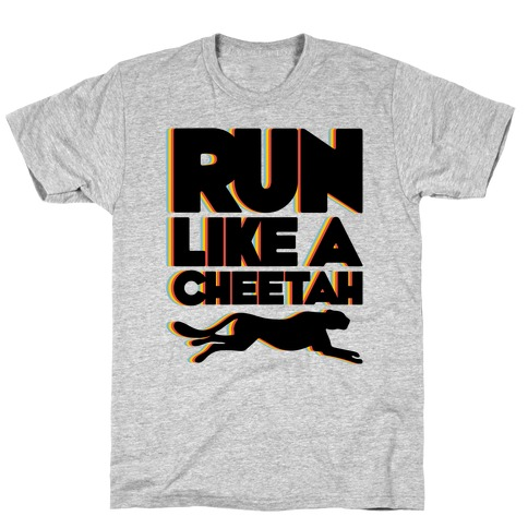 Run Like A Cheetah T-Shirt