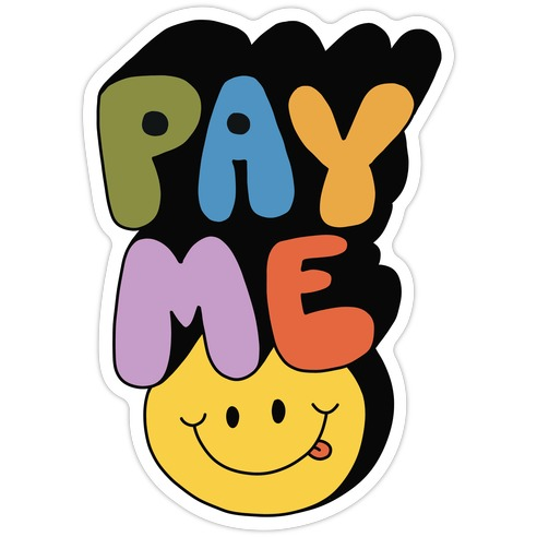 Pay Me Smiley Face Die Cut Sticker