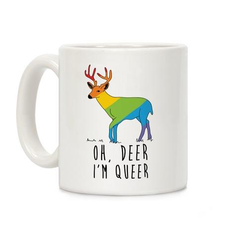 Oh Deer I'm Queer Coffee Mug