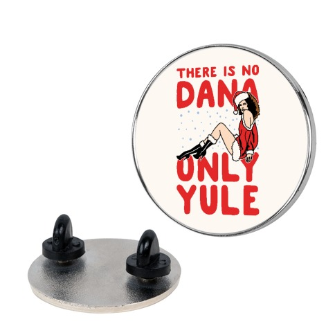 There Is No Dana Only Yule Festive Holiday Parody Pin