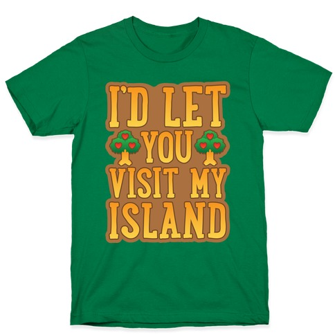 I'd Let You Visit My Island White Print Mens/Unisex T-Shirt