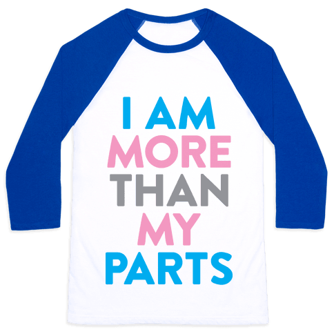 I Am More Than My Parts Baseball Tee