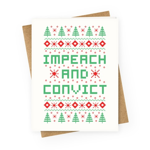 Impeach and Convict Ugly Sweater Greeting Card