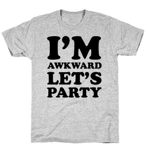 I'm Awkward Let's Party Mens T-Shirt