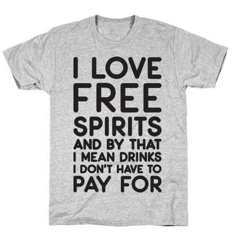 I Love Free Spirits T-Shirt