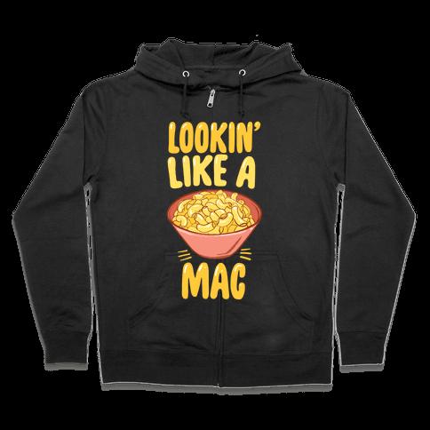 Lookin' Like a Mac Zip Hoodie