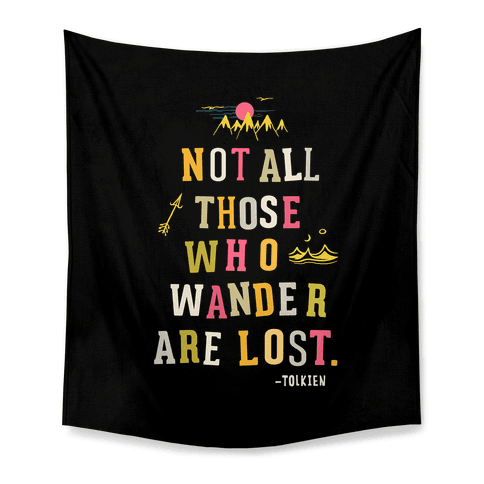 Not All Those Who Wander Are Lost Blanket Tapestry