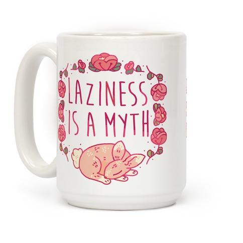 Laziness Is a Myth Coffee Mug