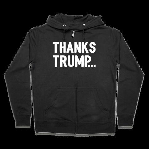 Thanks Trump White Print Zip Hoodie