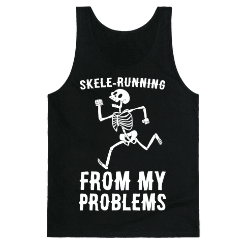 Skele-running From My Problems Tank Top