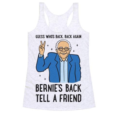 Guess Who's Back, Back Again, Bernie's Back, Tell A Friend Racerback Tank Top