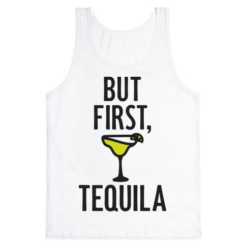 But First, Tequila Tank Top