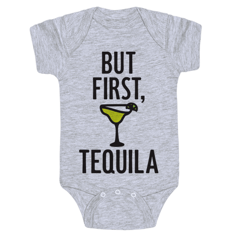 But First, Tequila Baby Onesy