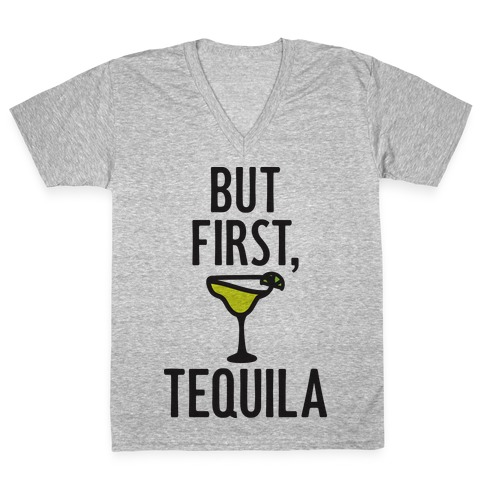 But First, Tequila V-Neck Tee Shirt