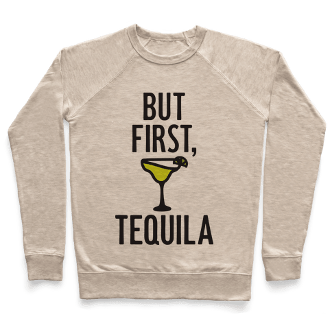 But First, Tequila Pullover