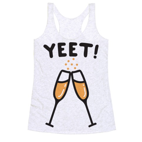 YEET! Cheers! Racerback Tank Top