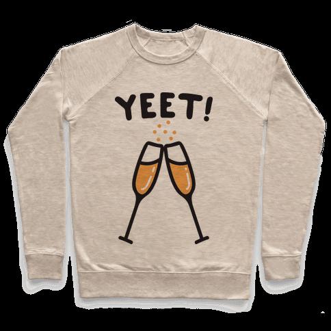 YEET! Cheers! Pullover