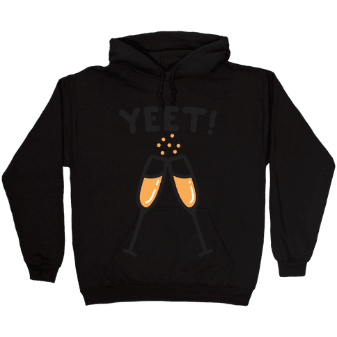 YEET! Cheers! Hooded Sweatshirt