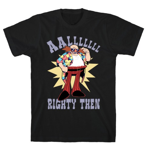 Alrighty Then Eggman T-Shirt