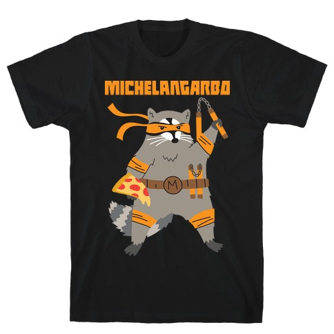 Michelangarbo (Michelangelo Raccoon) T-Shirt