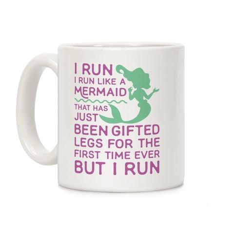 I Run Like a Mermaid Coffee Mug