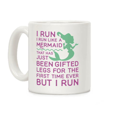 I Run Like a Mermaid Coffee Mug