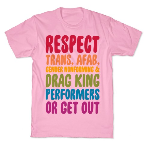 Respect All Drag Performers  T-Shirt