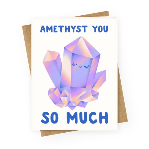 Amethyst You So Much Crystal Greeting Card