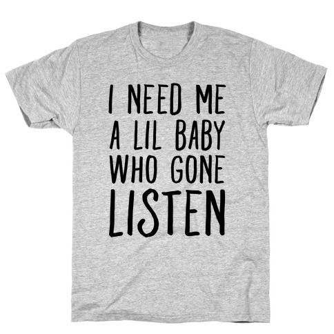 Lil Baby Who Gone Listen T-Shirt