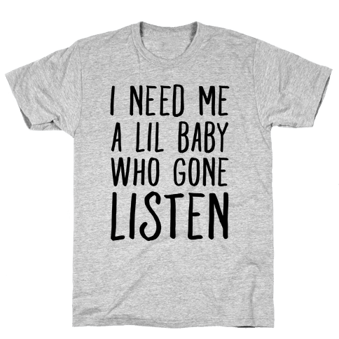 Lil Baby Who Gone Listen Mens T-Shirt