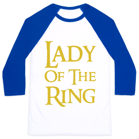 Lady of the Ring Baseball Tee