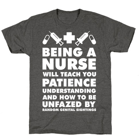 Being A Nurse White T-Shirt
