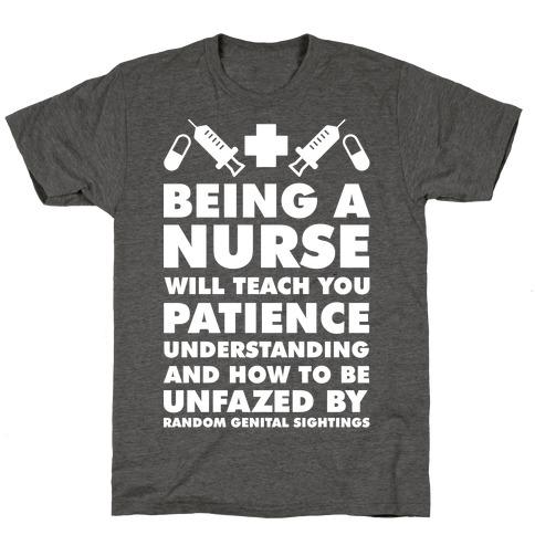Being A Nurse White T-Shirt