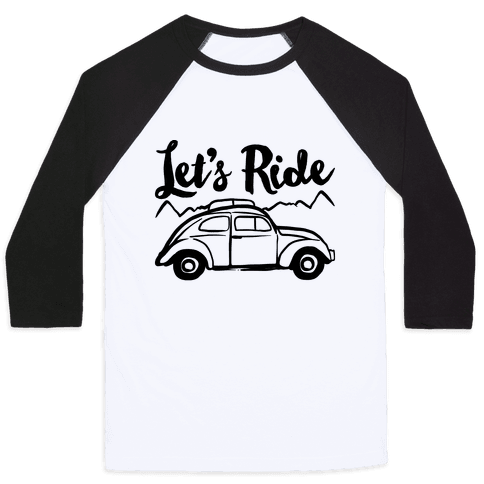 Let's Ride  Baseball Tee