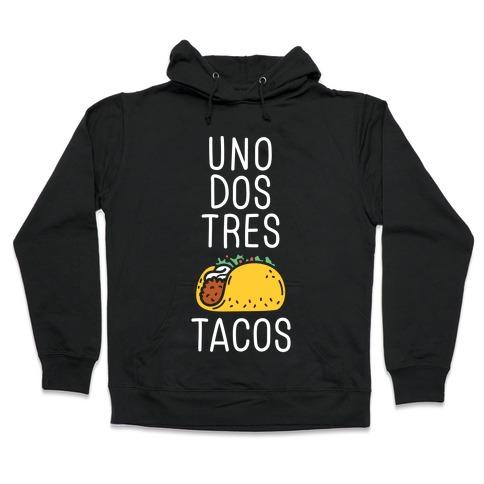 Uno Dos Tres Tacos Hooded Sweatshirt