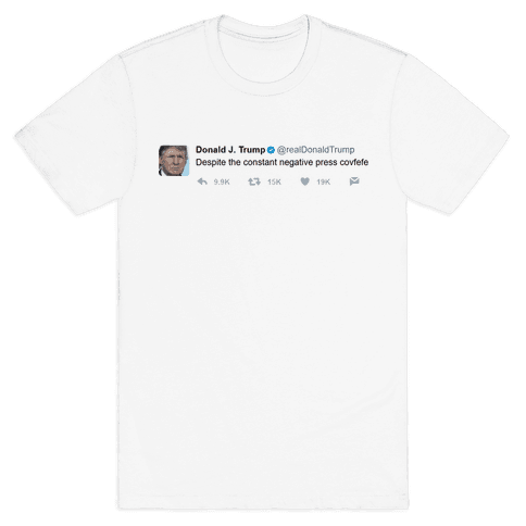 Despite All The Negative Press Covfefe Tweet Mens T-Shirt