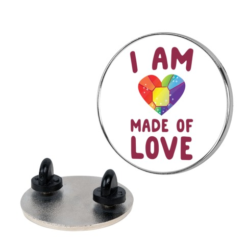 I Am Made of Love Pin