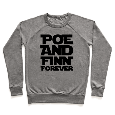 Poe and Finn Forever  Pullover