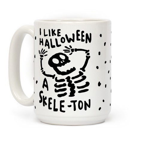 I Like Halloween A Skele-ton Coffee Mug
