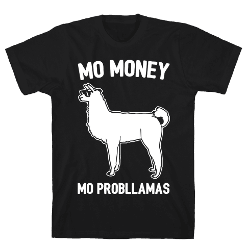 Mo Money Mo Probllamas Parody White Print Mens T-Shirt