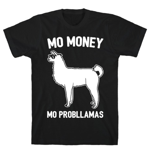 Mo Money Mo Probllamas Parody White Print T-Shirt