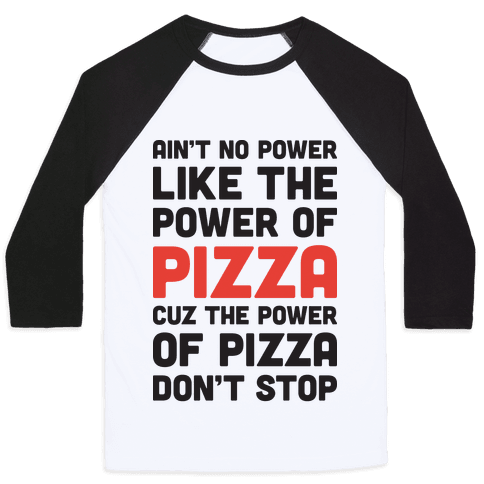 Power of Pizza Baseball Tee