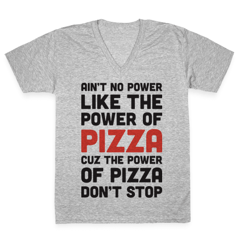 Power of Pizza V-Neck Tee Shirt
