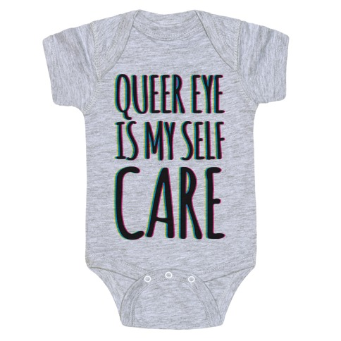 Queer Eye Is My Self Care Parody Baby Onesy