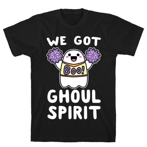 We Got Ghoul Spirit T-Shirt