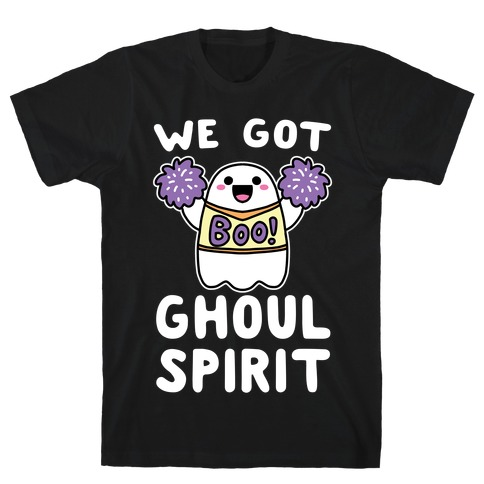 We Got Ghoul Spirit T-Shirt