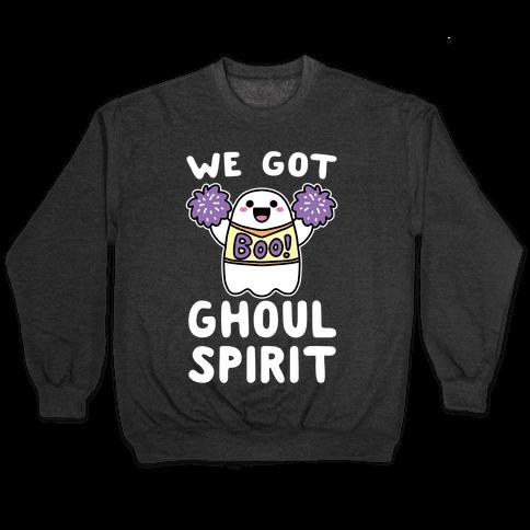 We Got Ghoul Spirit Pullover