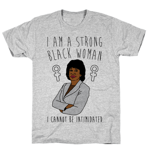 I Am A Strong Black Woman Maxine Waters Mens T-Shirt