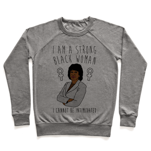 I Am A Strong Black Woman Maxine Waters Pullover